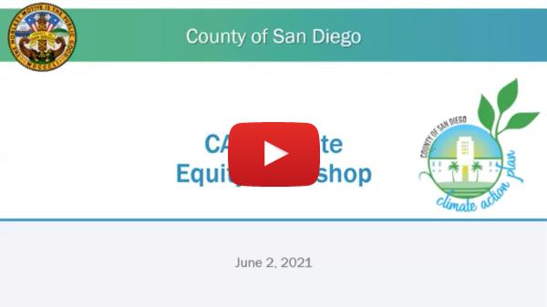 County of San Diego CAP Update – Equity-Focused Public Workshop (06/02/2021)